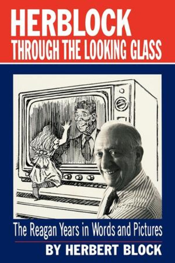 Herblock Through the Looking Glass