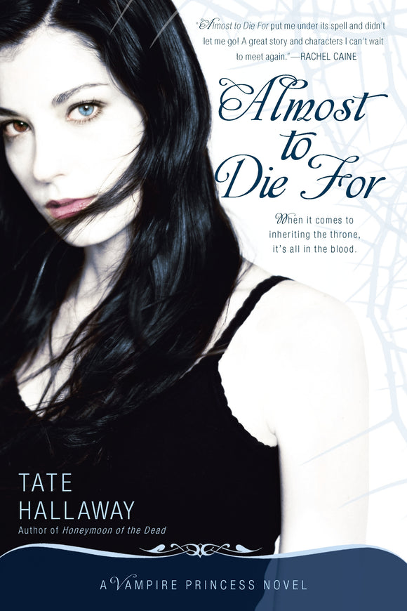 Almost to Die For: Vampire Princess of St Paul Book 1