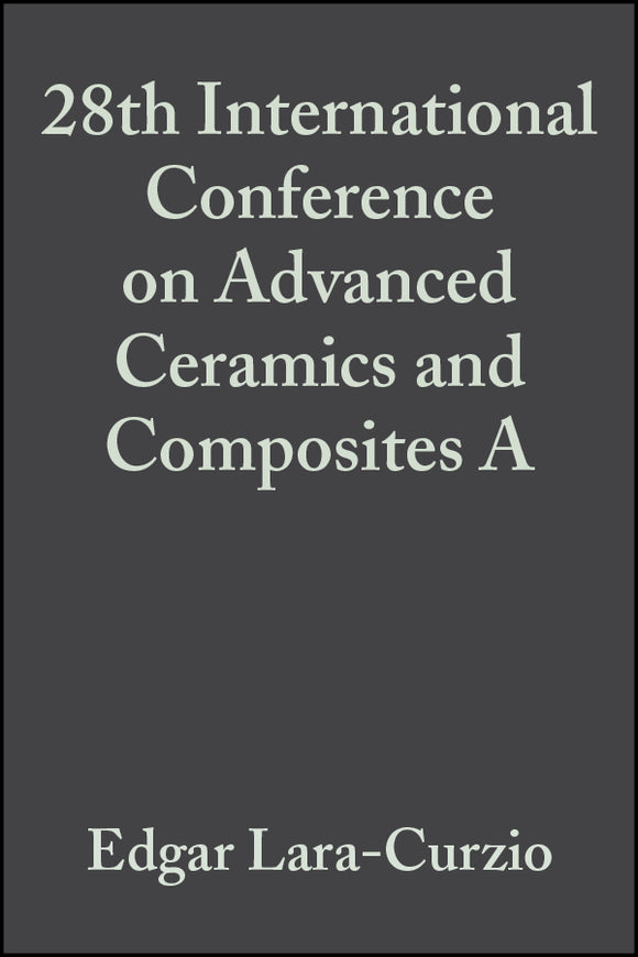 28th International Conference on Advanced Ceramics and Composites A