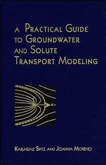 A Practical Guide to Groundwater and Solute Transport Modeling