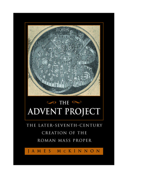 Advent Project: The Later Seventh-Century Creation of the Roman Mass Proper