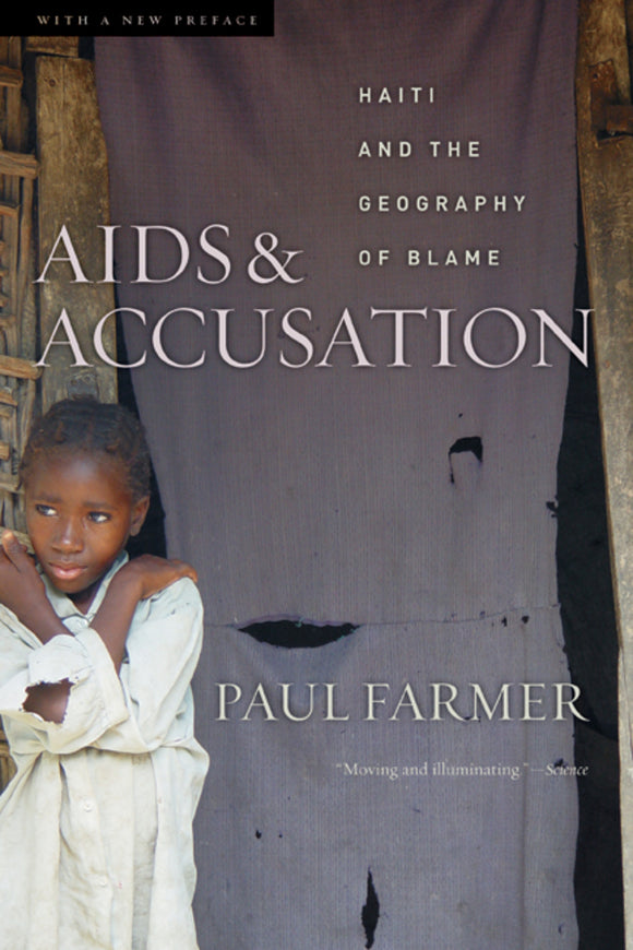 AIDS and Accusation: Haiti and the Geography of Blame 2ed