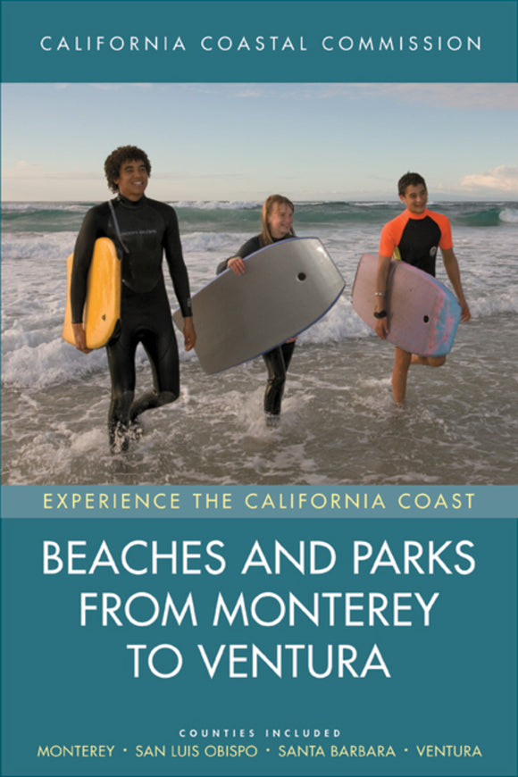 Beaches and Parks from Monterey to Ventura: Counties Included: Monterey, San Luis Obispo, Santa Barbara, Ventura