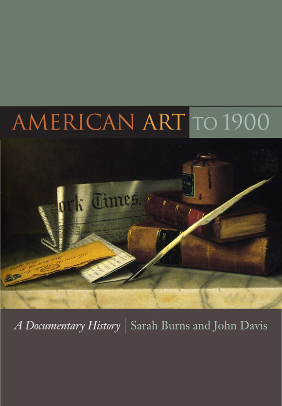American Art to 1900: A Documentary History
