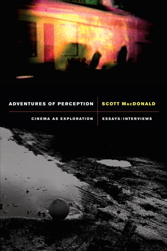 Adventures of Perception: Cinema as Exploration