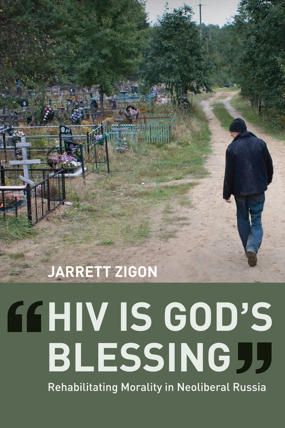 'HIV is God's Blessing': Rehabilitating Morality in Neoliberal Russia