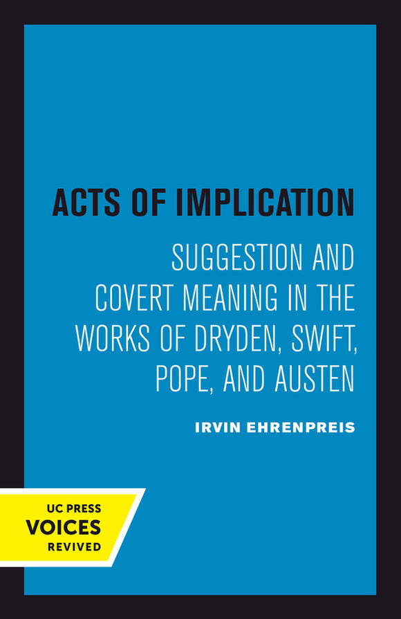 Acts of Implication: Suggestion and Covert Meaning in the Works of Dryden, Swift, Pope, and Austen