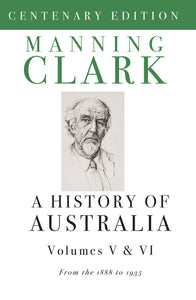 History Of Australia (Volumes 5 & 6)