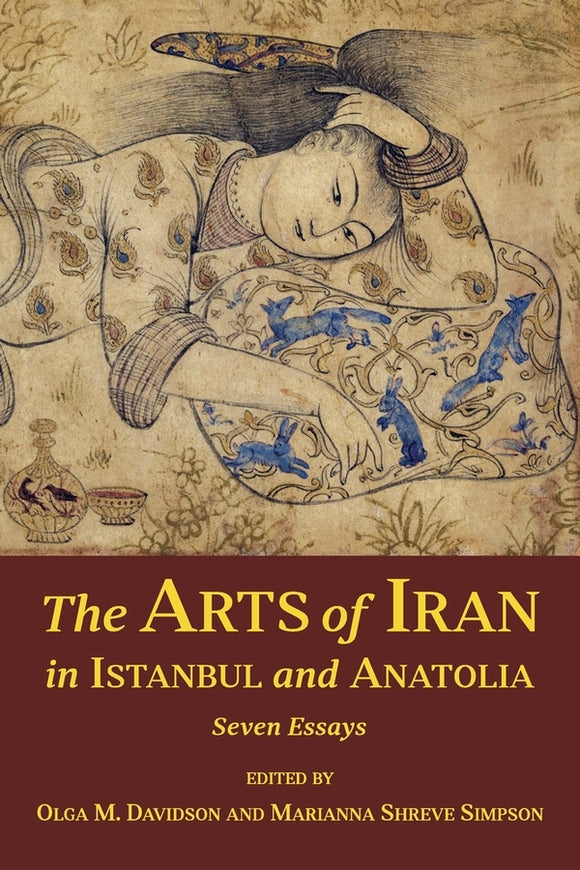 Arts of Iran in Istanbul and Anatolia: Seven Essays