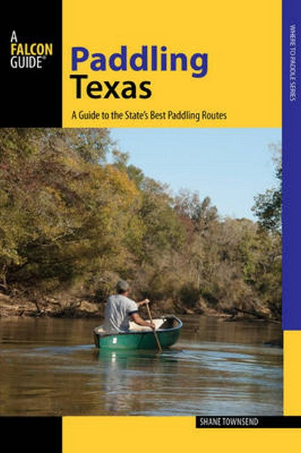 Paddling Texas: A Guide to the State's Best Paddling Routes