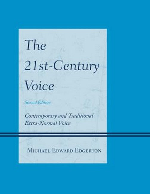 21st-Century Voice: Contemporary and Traditional Extra-Normal Voice 2ed
