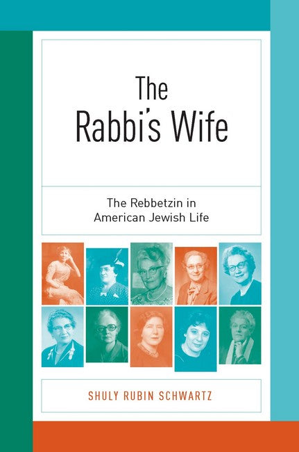 Rabbi's Wife: The Rebbetzin in American Jewish Life