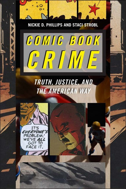 Comic Book Crime: Truth, Justice, and the American Way