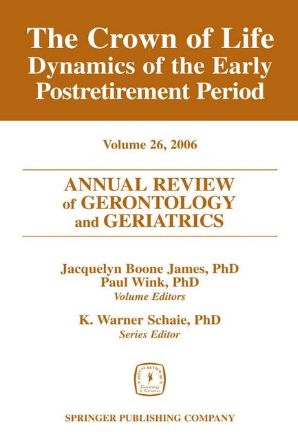 Annual Review of Gerontology and Geriatrics, Volume 26, 2006