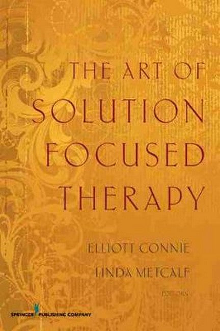 Art of Solution Focused Therapy