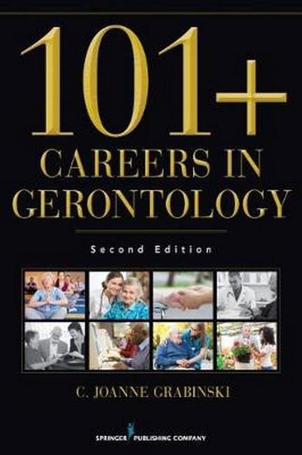 101+ Careers in Gerontology 2ed