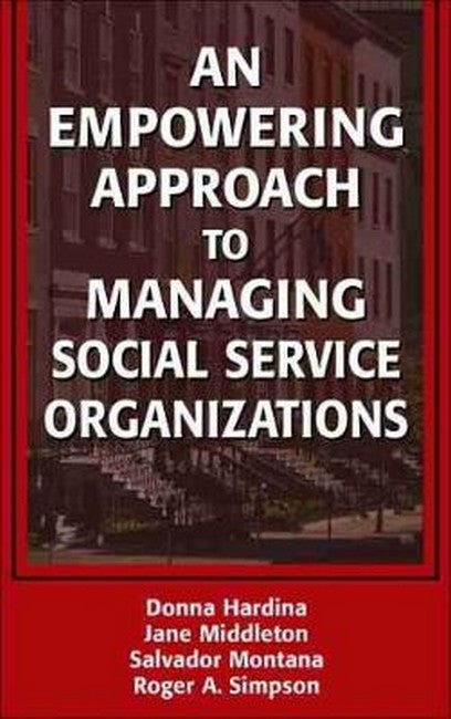 An Empowering Approach to Managing Social Service Organizations H/C
