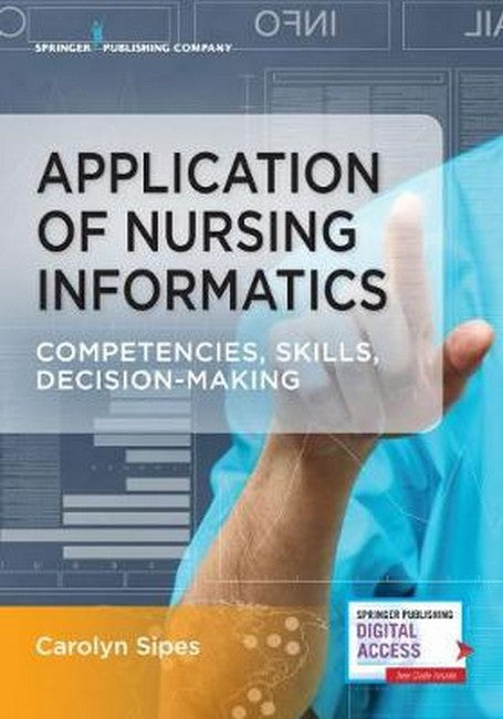 Application of Nursing Informatics: Competencies, Skills, and Decision-Making