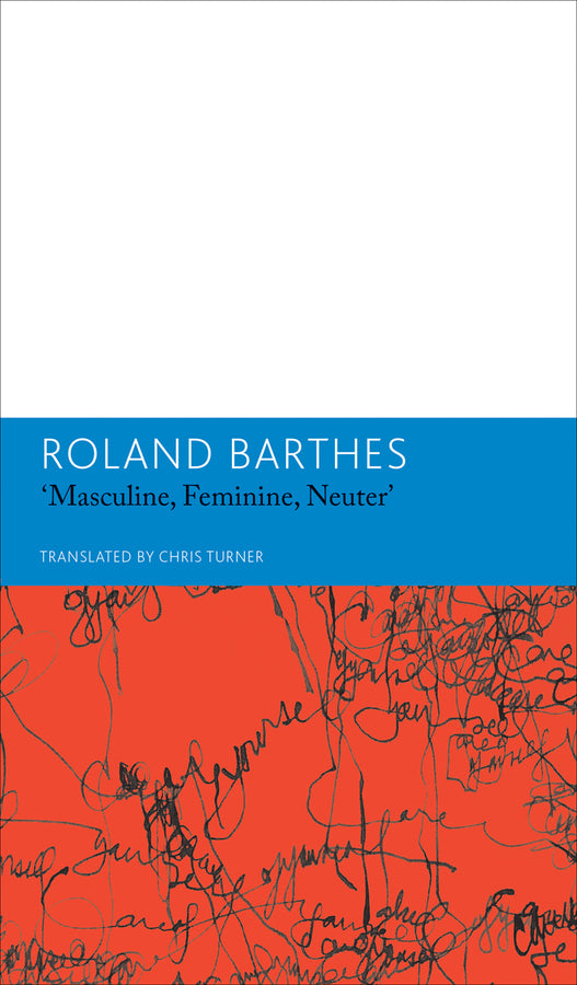'Masculine, Feminine, Neuter' and Other Writings on Literature: Essays and Interviews, Volume 3