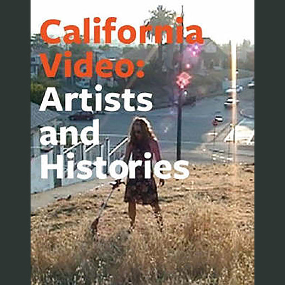 California Video - Artists and Histories