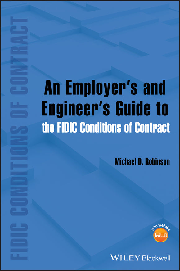 An Employer's and Engineer's Guide to the FIDIC Conditions of Contract