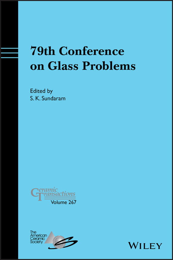 79th Conference on Glass Problems, Ceramic Transactions