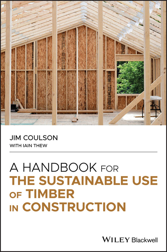 A Handbook for the Sustainable Use of Timber in Construction