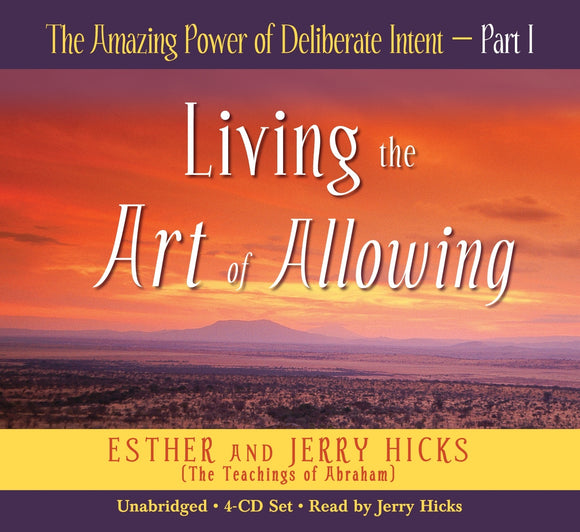 Amazing Power Of Deliberate Intent Part 1: Living The Art Of, The