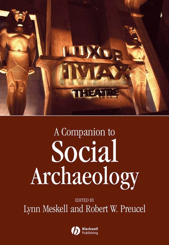 A Companion to Social Archaeology