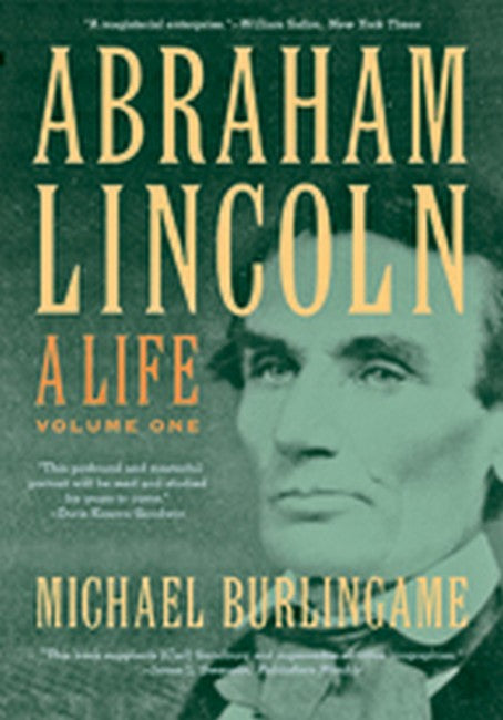 Abraham Lincoln: A Life Volume 1
