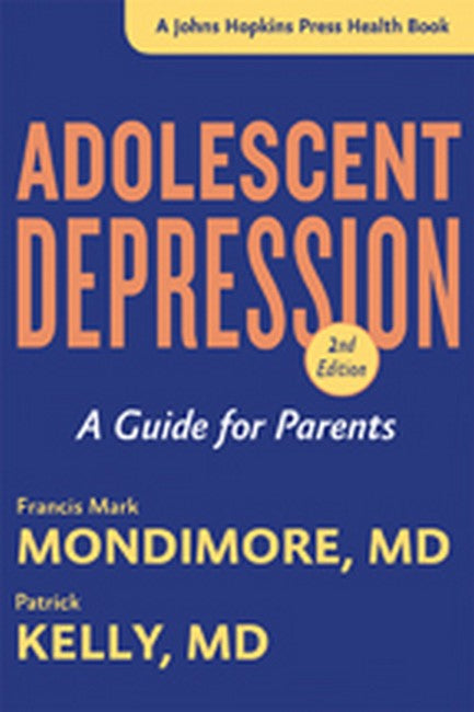 Adolescent Depression: A Guide for Parents 2ed