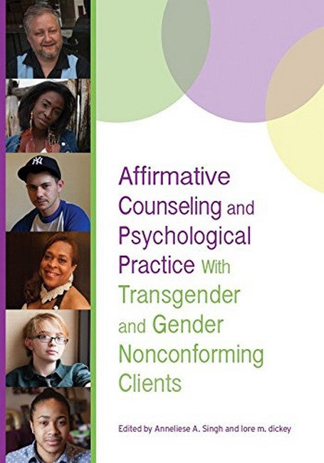 Affirmative Counseling and Psychological Practice With Transgender and G