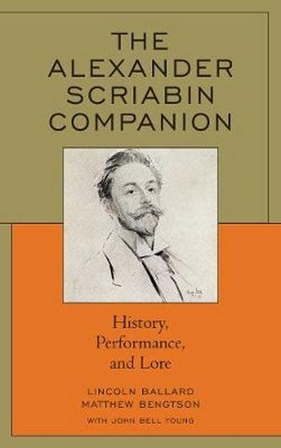Alexander Scriabin Companion: History, Performance, and Lore