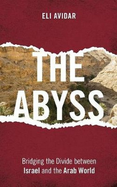 Abyss: Bridging the Divide between Israel and the Arab World