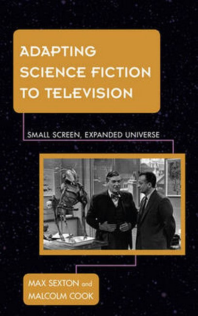 Adapting Science Fiction to Television: Small Screen, Expanded Universe