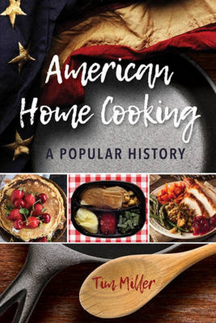 American Home Cooking: A Popular History