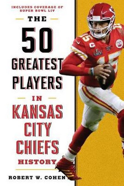 50 Greatest Players in Kansas City Chiefs History