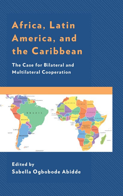 Africa, Latin America, and the Caribbean: The Case for Bilateral and Multilateral Cooperation