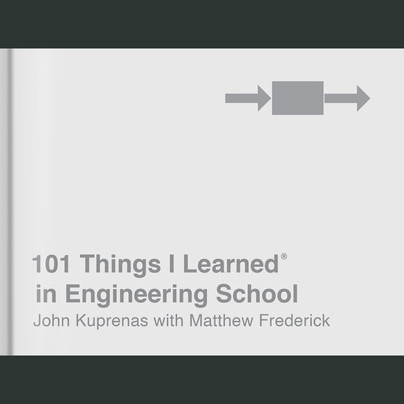 101 Things I Learned® in Engineering School
