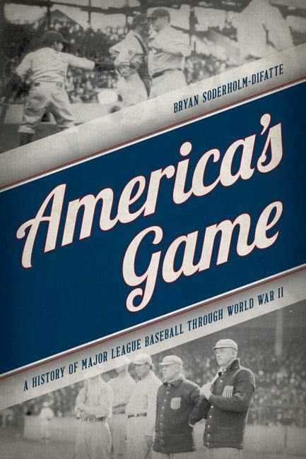America's Game: A History of Major League Baseball through World War II