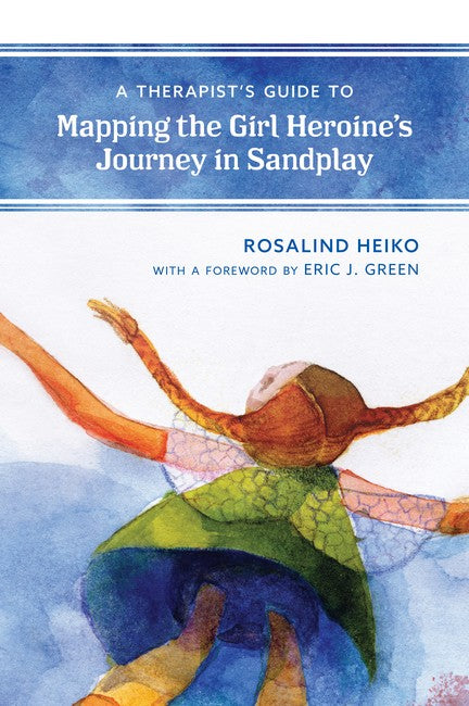 Therapist's Guide to Mapping the Girl Heroine's Journey in Sandplay