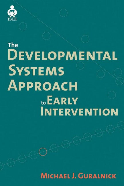 A Developmental Systems Approach to Early Intervention