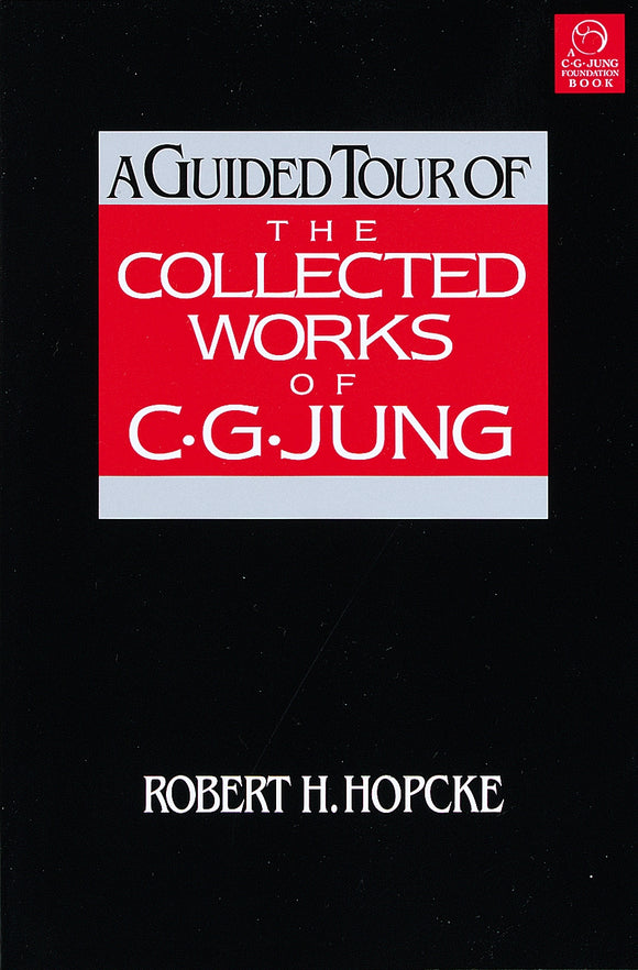 A Guided Tour Of The Collected Works Of C.G Jung