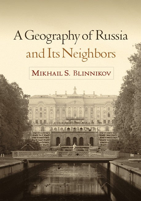 A Geography of Russia and Its Neighbors