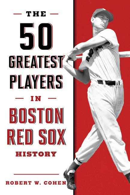 50 Greatest Players in Boston Red Sox History 2ed