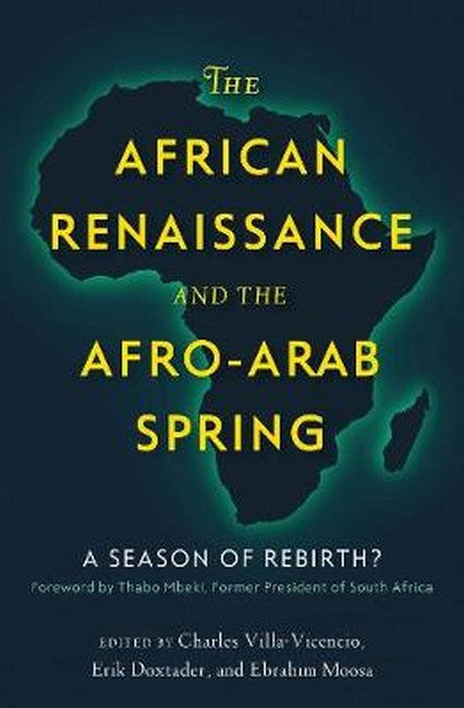 African Renaissance and the Afro-Arab Spring: A Season of Rebirth?