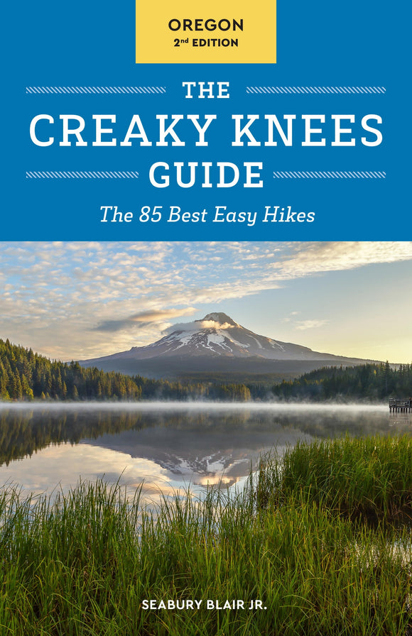 Creaky Knees Guide Oregon, 2nd Edition