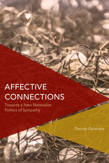 Affective Connections: Towards a New Materialist Politics of Sympathy