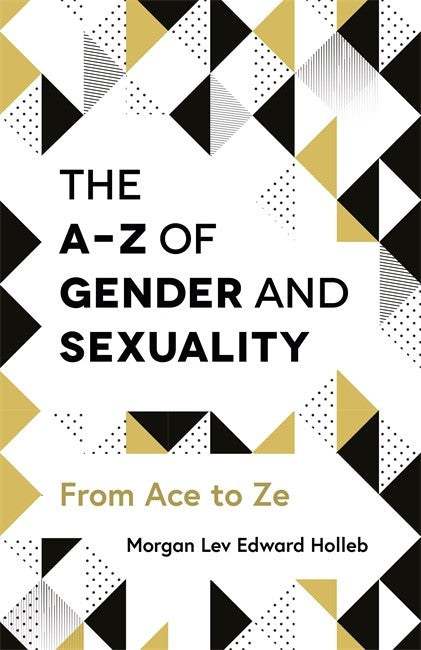 A-Z of Gender and Sexuality: From Ace to Ze