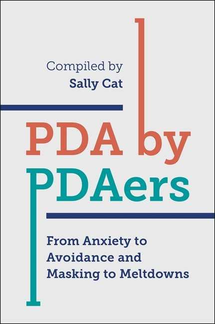 PDA by PDAers: From Anxiety to Avoidance and Masking to Meltdowns